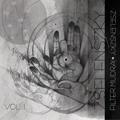 Zselenszky - Filter mudra Vol. 1.